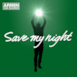 Save My Night (Remixes) - EP