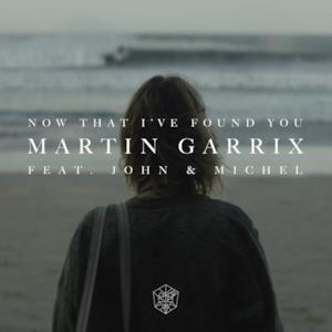 Now That I've Found You (feat. John & Michel) - Single