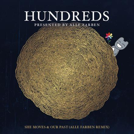 Hundreds Presented By Alle Farben - She Moves / Our Past (Alle Farben Remix) - Single