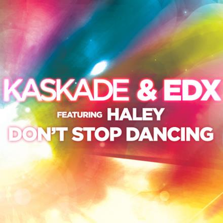 Don't Stop Dancing (feat. Haley) - EP