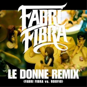 Le Donne Remix (Fabri Fibra vs. Roofio) [Remix] - Single