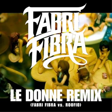 Le Donne Remix (Fabri Fibra vs. Roofio) [Remix] - Single
