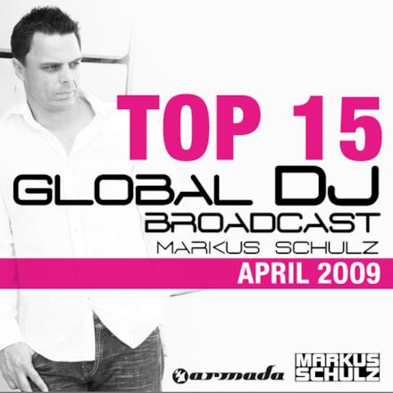 Global DJ Broadcast Top 15, April 2009 (Compiled By Markus Schulz)
