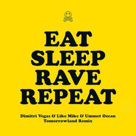 Eat Sleep Rave Repeat (feat. Beardyman) [Dimitri Vegas & Like Mike vs. Ummet Ozcan Tomorrowland Remix] - Single