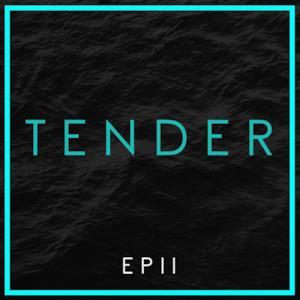 Tender EP II