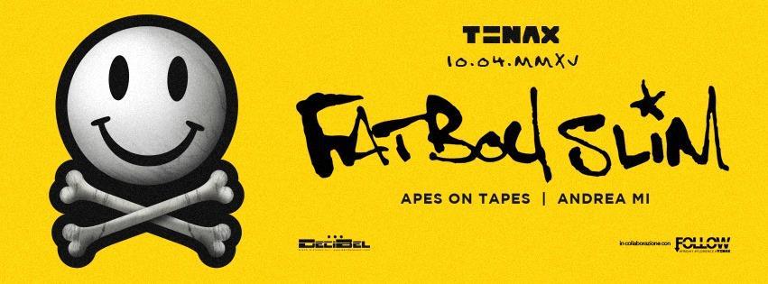 Fatboy Slim @ Tenax