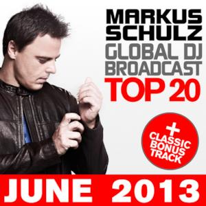 Global DJ Broadcast Top 20 - June 2013 (Including Classic Bonus Track)