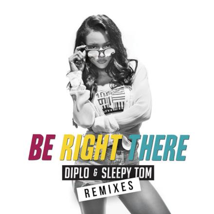 Be Right There (Remixes) - EP