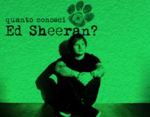 Quanto conosci Ed Sheeran?