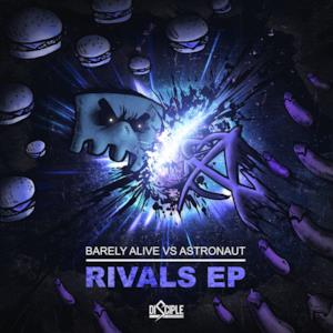 Rivals (Barely Alive & Astronaut) - EP