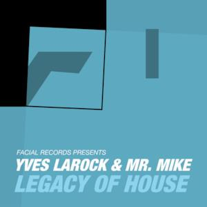 Legacy of House (feat. Mr. Mike) - EP