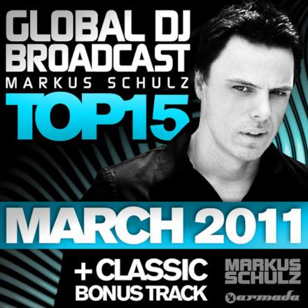 Global DJ Broadcast Top 15 - March 2011 (Including Classic Bonus Track)