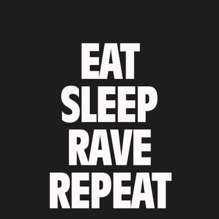 Eat Sleep Rave Repeat (Main Vocal Mix) - Single