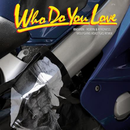 Who Do You Love (Wolfgang Voigt GAS Mix) - Single