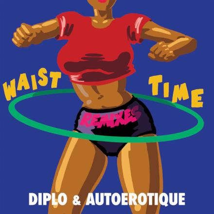 Waist Time (Remixes) - Single