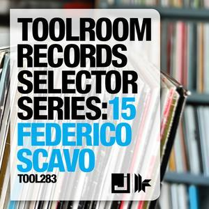 Toolroom Records Selector Series: 15 Federico Scavo
