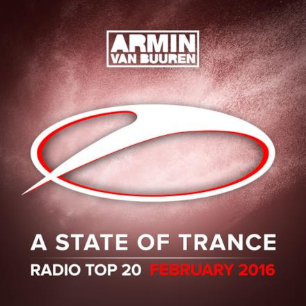 A State of Trance Radio Top 20 - February 2016 (Including Classic Bonus Track)