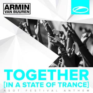Together (In a State of Trance) [A State of Trance Festival Anthem] [Extended Versions]