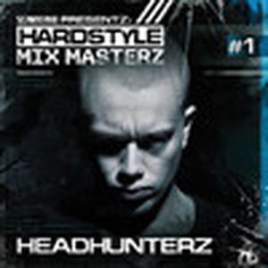 Hardstyle Mix Masterz #1 (Mixed by Headhunterz)