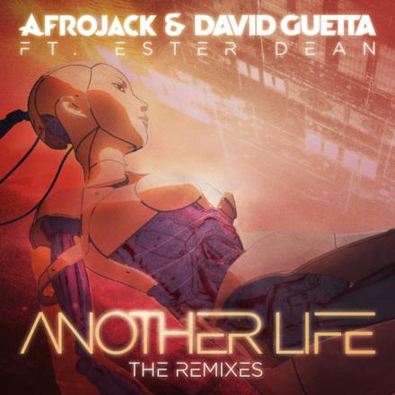 Another Life (The Remixes) [feat. Ester Dean] - EP