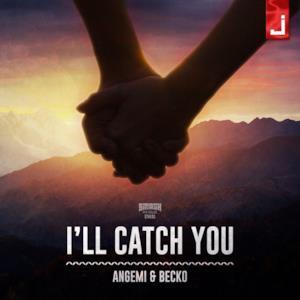 I'll Catch You - Single