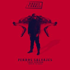 Perros Salvajes (Trap Version) [feat. DJ Kadel] - Single