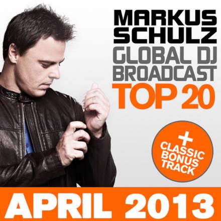 Global Dj Broadcast Top 20 - April 2013 (Including Classic Bonus Track)