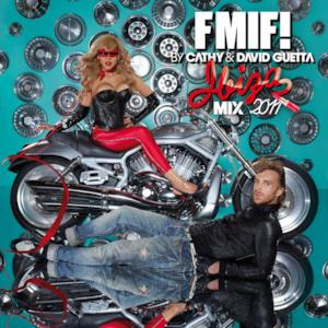 Cathy & David Guetta Present FMIF! Ibiza Mix 2011 (New Version)