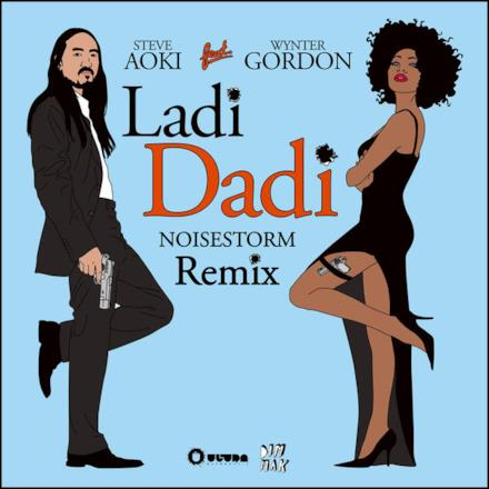 Ladi Dadi (feat. Wynter Gordon) [Noisestorm Remix] - Single