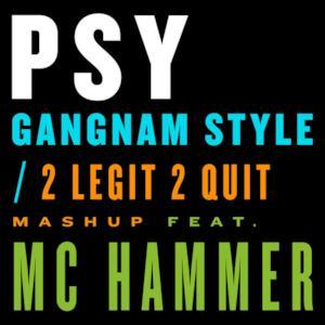 Gangnam Style / 2 Legit 2 Quit Mashup (feat. MC Hammer) - Single
