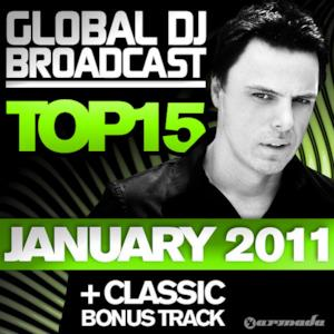 Global DJ Broadcast - Top 15 (January 2011) [Including Classic Bonus Track]