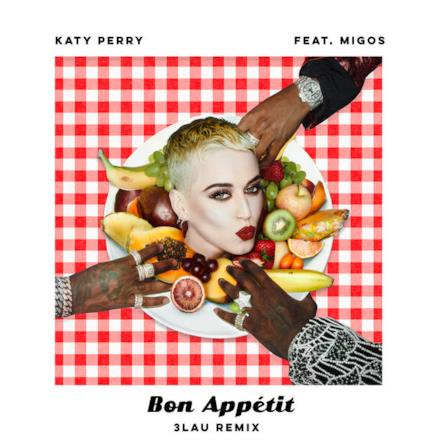 Bon Appétit (3LAU Remix) [feat. Migos] - Single