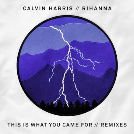 This Is What You Came For (feat. Rihanna) [Remixes] - EP
