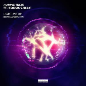 Light Me Up (feat. BONUS check) [Semi Acoustic Mix] - Single