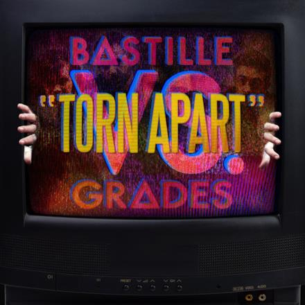 Torn Apart (Bastille vs. GRADES) - Single
