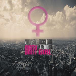 Dirty Girl (feat. Lee Rush) [Remixes] - EP