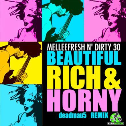 Beautiful, Rich & Horny (Deadmau5 Remixes)