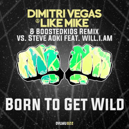 Born To Get Wild Dimitri Vegas & Like Mike Remix - Single