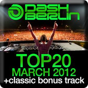 Dash Berlin Top 20 - March 2012 (Including Classic Bonus Track)