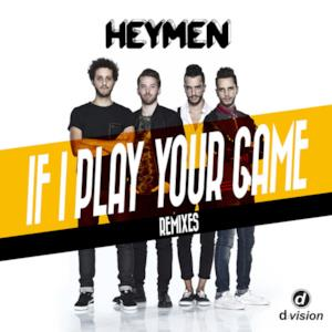 If I Play Your Game (Remixes)