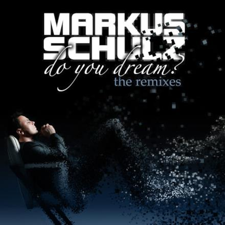Do You Dream? (The Remixes) [The Extended Versions]