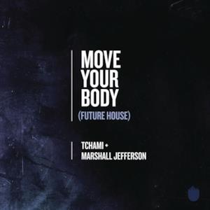 Move Your Body (Future House) - Single