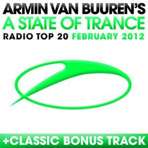 A State of Trance Radio Top 20 - February 2012 (Including Classic Bonus Track)
