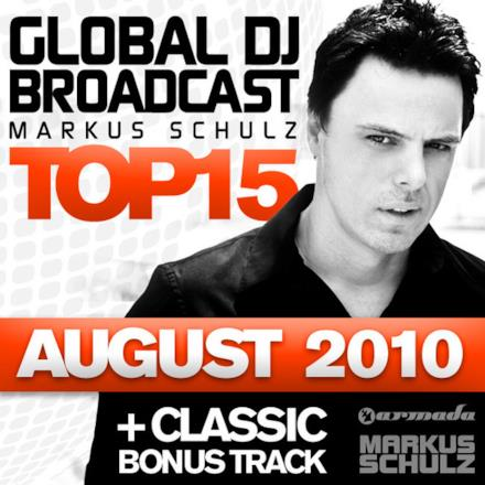 Global DJ Broadcast Top 15: August 2010 (Including Classic Bonus Track)