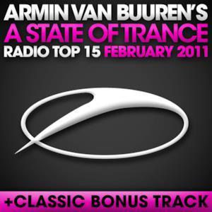 A State of Trance Radio Top 15 - February 2011 (Including Classic Bonus Track)