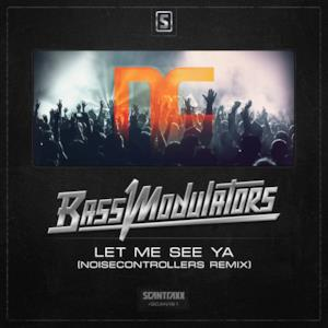 Let Me See Ya (Noisecontrollers Remix) - Single