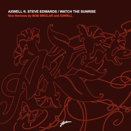 Watch the Sunrise (Remixes) [feat. Steve Edwards]
