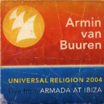Universal Religion 2, Live from Armada At Ibiza 2004