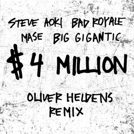 $4,000,000 (Oliver Heldens Remix) [feat. Ma$e & Big Gigantic] - Single