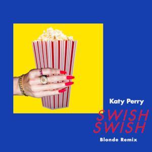 Swish Swish (Blonde Remix) - Single
